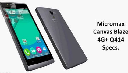 Micromax Canvas Blaze 4G+ Q414 MT6735 Stock Rom Firmware Flash File