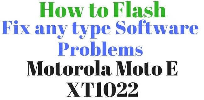 Moto E XT1022 Flash File & Flash Tool Update Version | XDAROM COM