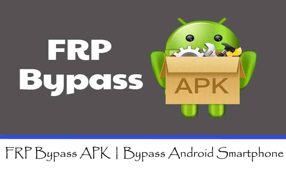 FRP Bypass APK Download 2020 For All Android Version | Google Bypass APK