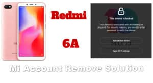 Redmi 6A Mi Account Remove
