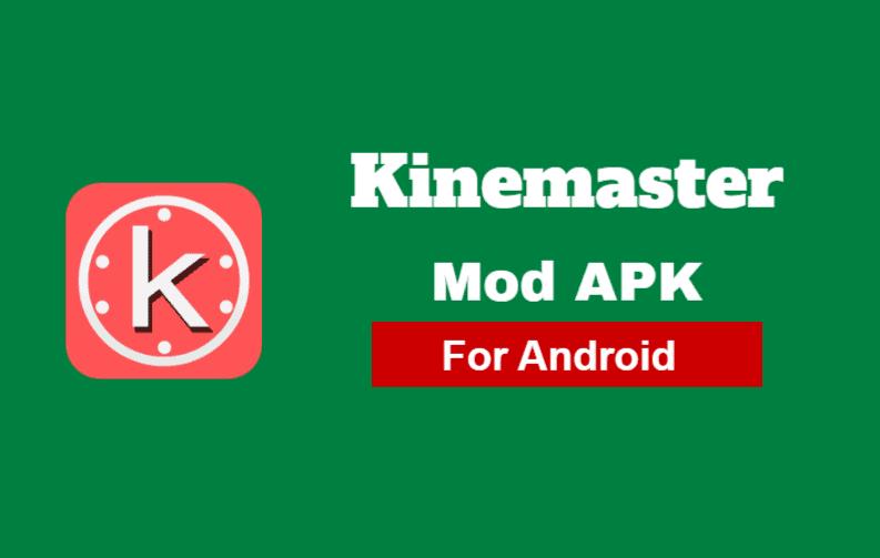 Kinemaster Mod APK Download [ Full Unlocked And No WaterMark]