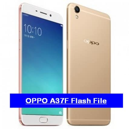 OPPO A37F Flash File