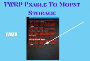 TWRP Unable To Mount Storage