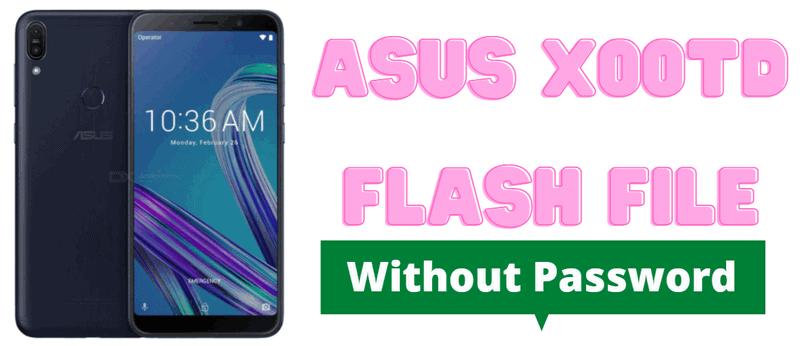Asus X00TD Flash File