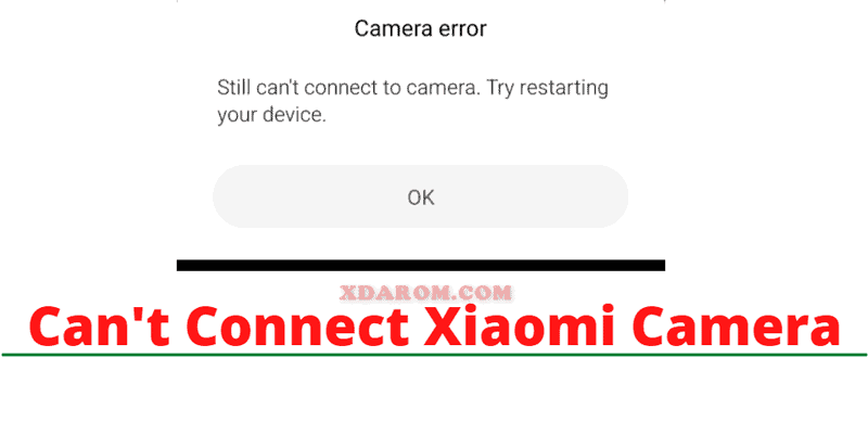 Can't Connect Xiaomi Camera