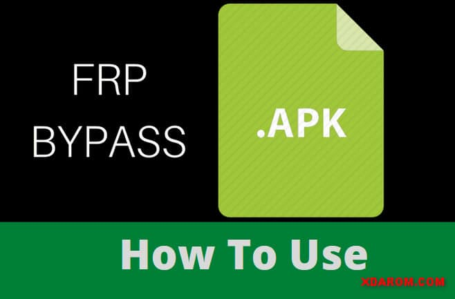 How To Use FRP Bypass APK